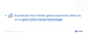 A key reason why companies go global is to gain a first-mover advantage.