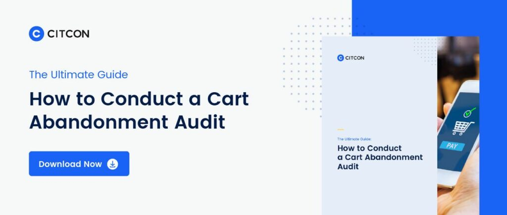 The Ultimate Guide on How to Conduct a Cart Abandonment Audit
