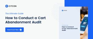 How conduct a cart abandonment audit - click to download the guide