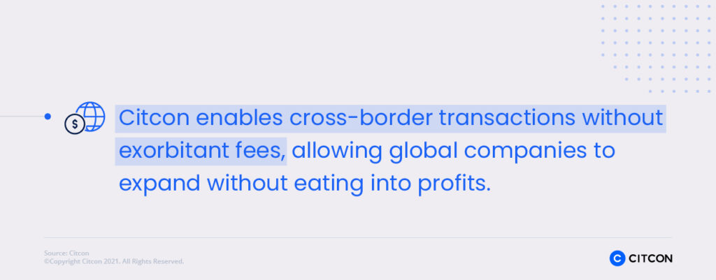 Citcon enables cross-border transactions without exorbitant fees.